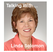 """Talking With…."" Linda Solomon"