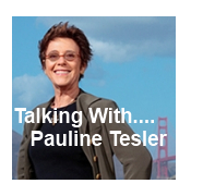 Talking With…. Pauline Tesler