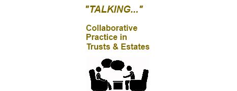 Collaborative Practice in Trusts & Estates